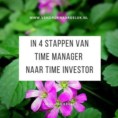 Van druk naar geluk: van time manager naar time investor