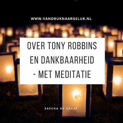 Tony Robbins en dankbaarheid, van druk naar geluk