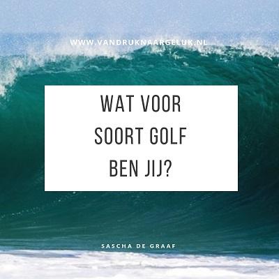 Wat voor soort golf ben jij? Van druk naar geluk